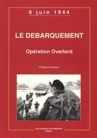 Philippe Lamarque - Le débarquement - Opération Overlord, 6 juin 1944.