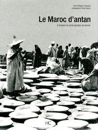 Philippe Lamarque - Le Maroc d'antan - Le Maroc à travers le carte postale ancienne.