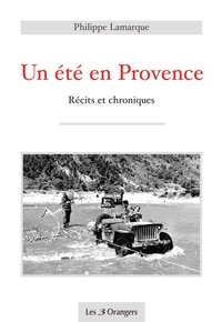 Philippe Lamarque - Un été en Provence - Récits et chroniques.