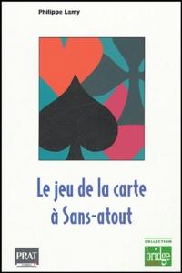 Philippe Lamy - Le jeu de carte à Sans-atout.