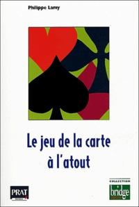 Philippe Lamy - Le jeu de la carte à l'atout.