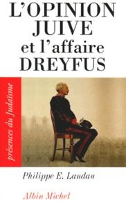 Philippe Landau - L'opinion juive et l'affaire Dreyfus.