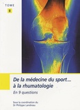 Philippe Landreau - De la médecine du sport à la rhumatologie en 9 questions - Tome 2.
