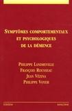 Philippe Landreville et François Rousseau - Symptômes comportementaux et psychologiques de la démence.