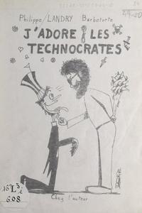 Philippe Landry (Barbetorte) et Tony Brachet - J'adore les technocrates.