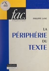 Philippe Lane et Françoise Juhel - La périphérie du texte.