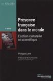 Philippe Lane - Présence française dans le monde - L'action culturelle et scientifique.