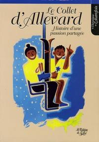 Philippe Langénieux-Villard et Gérard Magnin - Le Collet d'Allevard - Histoire d'une passion partagée (1955-2005) Le livre du 50e anniversaire.