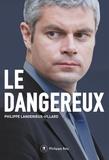 Philippe Langénieux-Villard - Le dangereux.