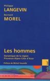 Philippe Langevin et Bernard Morel - Les hommes - Dynamique de la région Provence-Alpes-Côtes d'Azur.