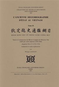 Philippe Langlet - L'ancienne historiographie d'état au Vietnam. T2: Texte et Commentaire du Miroir Complet de l'Hist..