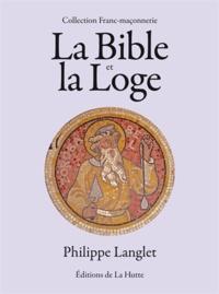 Philippe Langlet - La Bible et la Loge.