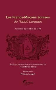 Philippe Langlet et J-B Levy - Les francs-maçons écrasés de l'abbé Larudan.