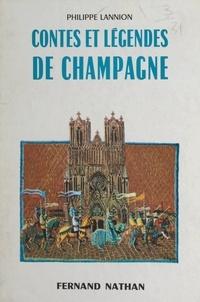 Philippe Lannion et Philippe Degrave - Contes et légendes de Champagne.