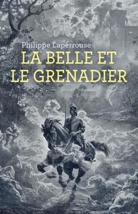 Philippe Laperrouse - La Belle et le Grenadier.