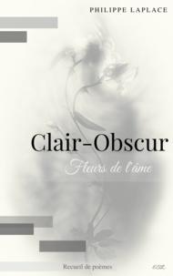 Philippe Laplace - Clair-obscur - Fleurs de l'âme.