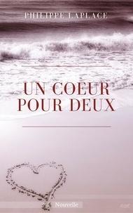 Philippe Laplace - Un cœur pour deux.