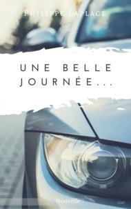 Philippe Laplace - Une belle journée….