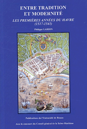 Philippe Lardin - Entre tradition et modernité - Les premières années du Havre (1517-1541).