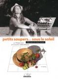 Philippe Larue - Petits soupers... sous le soleil - 40 histoires de pique-nique, 80 recettes dans le panier.