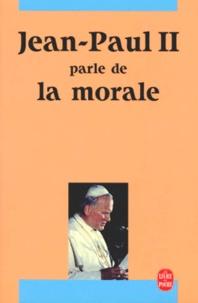 Jean-Paul II parle de la morale.pdf