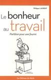 Philippe Laurent - Le bonheur au travail - Partition pour une fourmi.