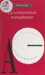 Philippe Laurette et François-Xavier Bellest - La construction européenne.
