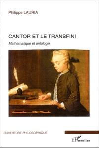 Philippe Lauria - Cantor et le transfini - Mathématique et ontologie.