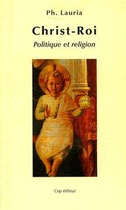 Philippe Lauria - Christ-Roi - Politique et religion.
