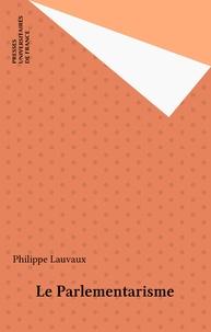 Philippe Lauvaux - Le parlementarisme.