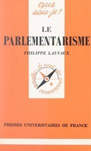 Philippe Lauvaux et Paul Angoulvent - Le parlementarisme.