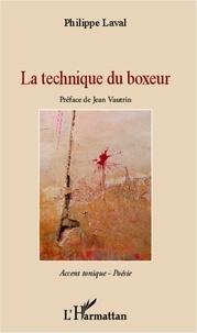 Philippe Laval - La technique du boxeur.