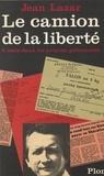 Philippe Lazar - Le Camion de la liberté - Huit mois dans les prisons polonaises.