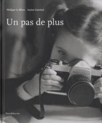 Philippe Le Bihan et Lucien Guérinel - Un pas de plus.