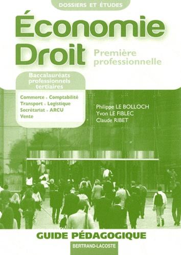Economie Droit 2e Bac pro - Philippe Le Bolloch,Yvon Le Fiblec,Claude Ribet