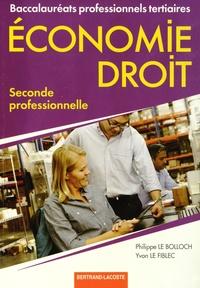 Philippe Le Bolloch et Yvon Le Fiblec - Economie Droit 2e Bac Pro tertiaires.