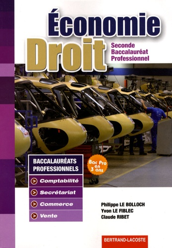 Philippe Le Bolloch et Yvon Le Fiblec - Economie Droit 2e Bac pro.