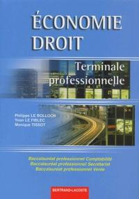 Philippe Le Bolloch et Yvon Le Fiblec - Economie Droit Terminale professionnelle Bac pro Comptabilité, Secrétariat, Vente.