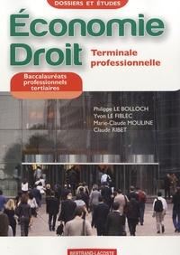 Philippe Le Bolloch et Yvon Le Fiblec - Economie Droit Tle Bac pro tertiaires.