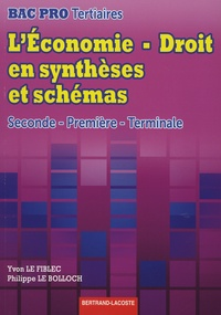 Philippe Le Bolloch et Yvon Le Fiblec - L'économie-droit en synthèses et schémas 2de, 1re, Tle Bac Pro Tertiaires.