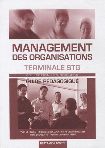 Philippe Le Bolloch et Marie-Claude Mouline - Management des organisations Tle STG - Guide pédagogique.