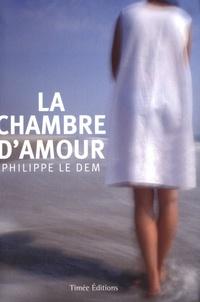 Philippe Le Dem - La chambre d'amour.