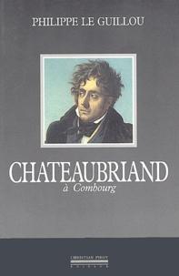 Philippe Le Guillou - Chateaubriand à Combourg - Une initiation chevaleresque.