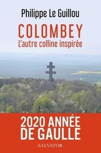Philippe Le Guillou - Colombey, l'autre colline inspirée.