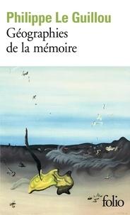Philippe Le Guillou - Géographies de la mémoire.