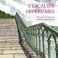 Philippe Le Guillou et Philippe Kerarvran - L'escalier des brumes.