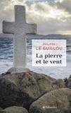 Philippe Le Guillou - La pierre et le vent.