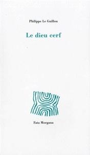 Philippe Le Guillou - Le dieu cerf.