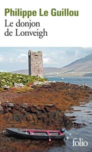 Philippe Le Guillou - Le donjon de Lonveigh.