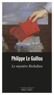 Philippe Le Guillou - Le mystère Richelieu.